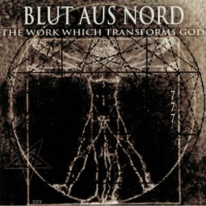 BLUT AUS NORD - The Work Which Transforms God (remastered)