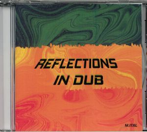 ITAL, Mick - Reflections In Dub