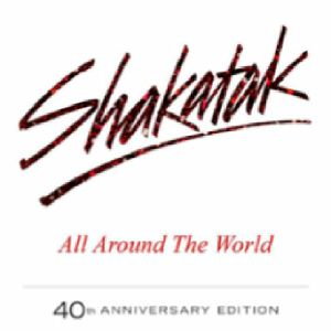 SHAKATAK - All Around The World (40th Anniversary Edition)