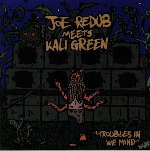 JOE REDUB meets KALI GREEN - Troubles In We Mind