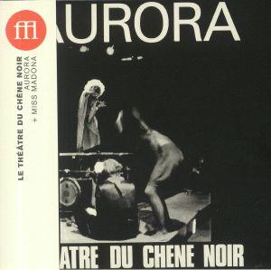 LE THEATRE DU CHENE NOIR - Aurora