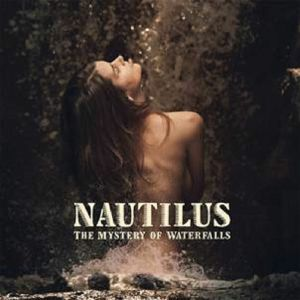 NAUTILUS - The Mystery Of Waterfalls
