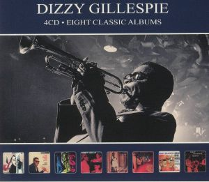 GILLESPIE, Dizzy - Eight Classic Albums