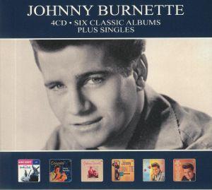 BURNETTE, Johnny - Six Classic Albums & Singles