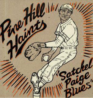 PINE HILL HAINTS, The - Satchel Paige Blues