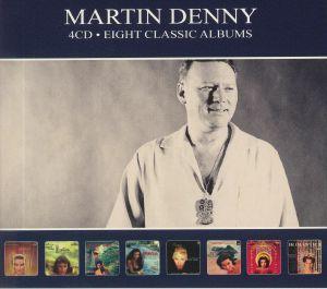 DENNY, Martin - Eight Classic Albums