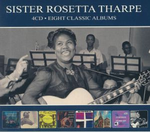 SISTER ROSETTA THARPE - Eight Classic Albums