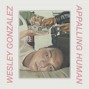 GONZALEZ, Wesley - Appalling Human