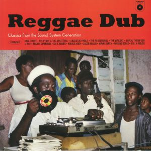 VARIOUS - Reggae Dub: Classics From The Sound System Generation