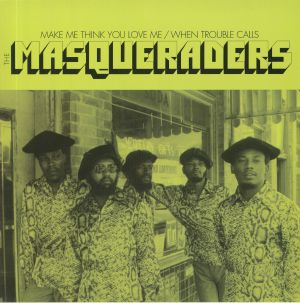 MASQUERADERS, The - Make Me Think You Love Me
