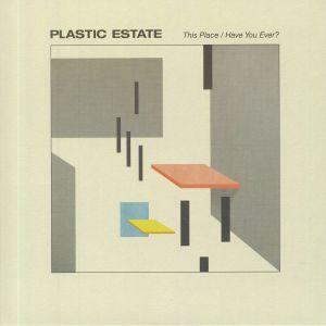 PLASTIC ESTATE - This Place