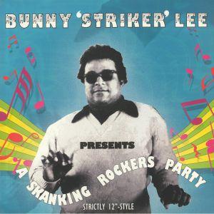 LEE, Bunny Striker/VARIOUS - A Skanking Rockers Party