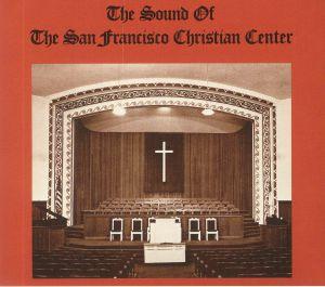 SOUND OF THE SAN FRANCISCO CHRISTIAN CENTER, The - The Sound Of The San Francisco Christian Center