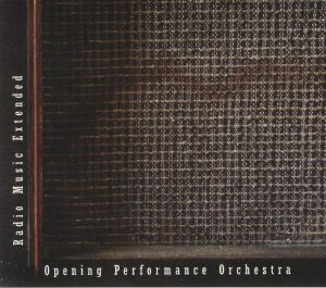 OPENING PERFORMANCE ORCHESTRA - Radio Music Extended: Based On John Cage's Radio Music