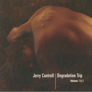 CANTRELL, Jerry - Degradation Trip Vol 1 & 2