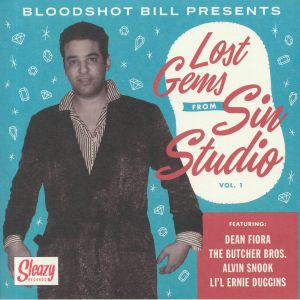 BLOODSHOT BILL/DEAN FIORA/BUTCHER BROS/ALVIN SNOOK/LI'L ERNIE DUGGINS - Lost Gems From Sin Studio Vol 1