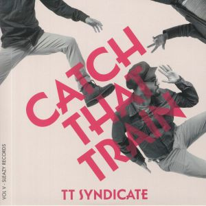 TT SYNDICATE - Catch That Train
