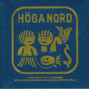 VARIOUS - Upward At 33 1/3 Degrees: Hoga Nord Rekords Singles Collection Vol 3