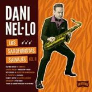 NEL LO, Dani - Los Saxofonistas Salvajes Vol II