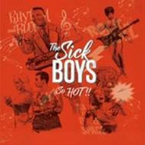 SICK BOYS, The - So Hot