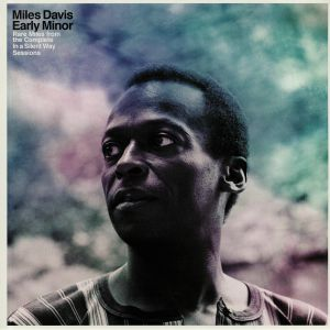 DAVIS, Miles - Early Minor: Rare Miles From The Complete In A Silent Way Sessions