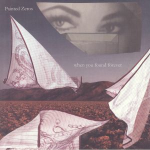 PAINTED ZEROS - When You Found Forever