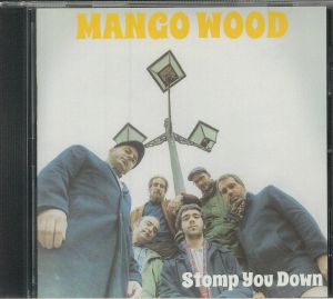 MANGO WOOD - Stomp You Down
