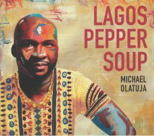 OLATUJA, Michael - Lagos Pepper Soup