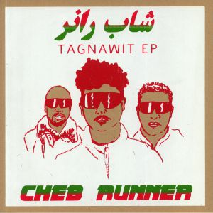 CHEB RUNNER - Tagnawit EP