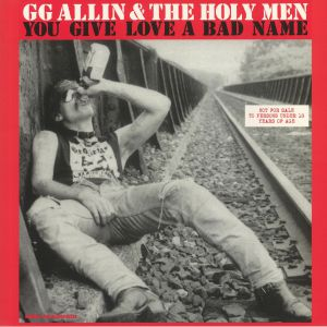 ALLIN, GG/THE HOLY MEN - You Give Love A Bad Name (reissue)