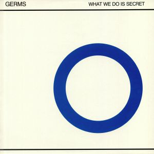 GERMS - What We Do Is Secret