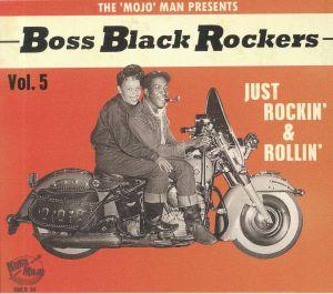 VARIOUS - Boss Black Rockers Vol 5: Just Rockin' & Rollin'