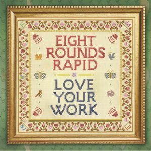 EIGHT ROUNDS RAPID - Love Your Work