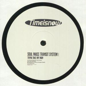 SOUL MASS TRANSIT SYSTEM - Tryna Take My Man Away EP