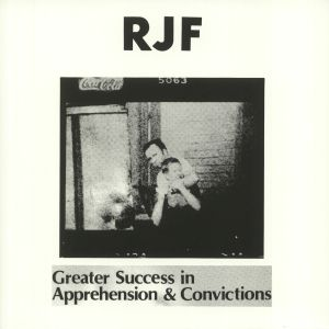 RJF - Greater Success In Apprehension & Convictions (reissue)
