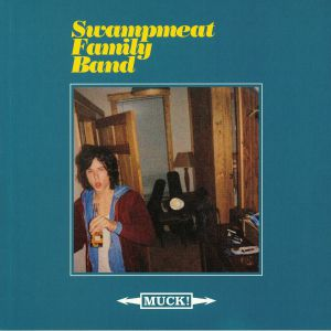 SWAMPMEAT FAMILY BAND - Muck!