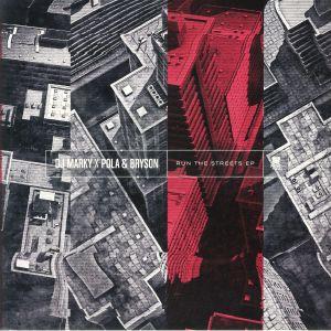 DJ MARKY/POLA & BRYSON - Run The Streets EP
