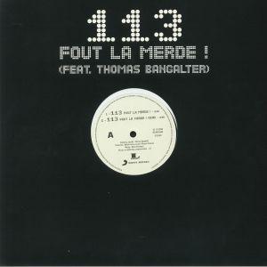 113 feat THOMAS BANGALTER - 113 Fout La Merde (reissue)