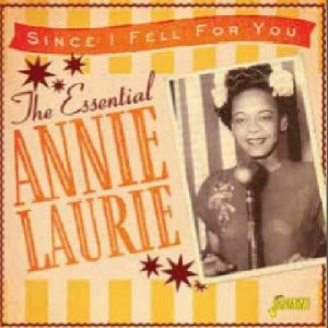 LAURIE, Annie - The Essential Annie Laurie: Since I Fell For You