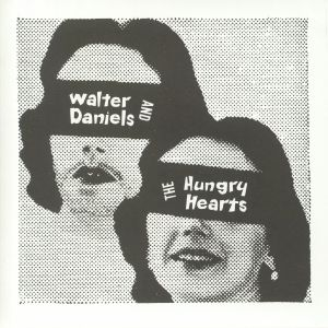 DANIELS, Walter & THE HUNGRY HEARTS - Out At Dusk