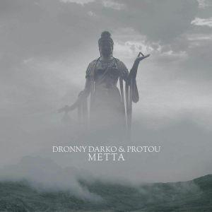 DRONNY DARKO/PROTOU - Metta