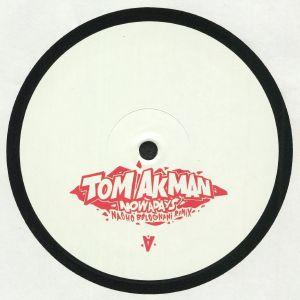 AKMAN, Tom - Nowadays