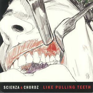 SCIENZA/CHORDZ - Like Pulling Teeth