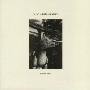 KALTER ENDE - Mujo: Impermanence