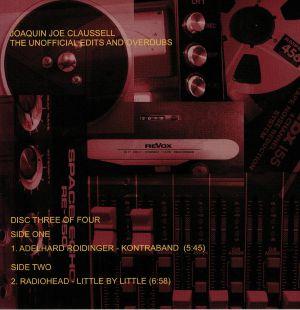 CLAUSSELL, Joe - The Unofficial Edits & Overdubs: Disc 3 Of 4