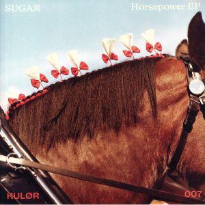 SUGAR - Horsepower EP