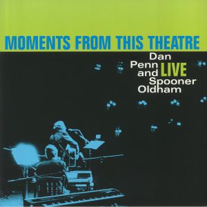 PENN, Dan/SPOONER OLDHAM - Moments From This Theatre