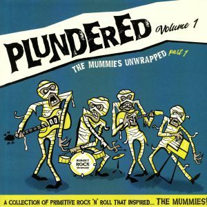 VARIOUS - Plundered Volume 1: The Mummies Unwrapped Part 1