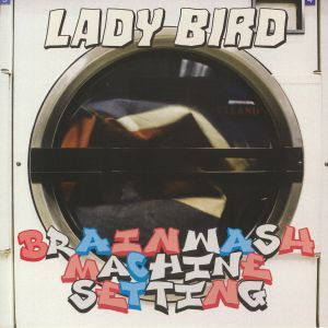LADY BIRD - Brainwash Machine Setting