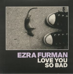 FURMAN, Ezra - Love You So Bad